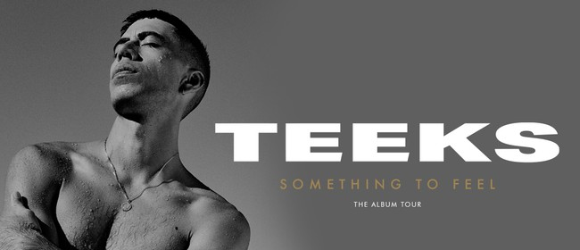 TEEKS - Something To Feel - Album Tour