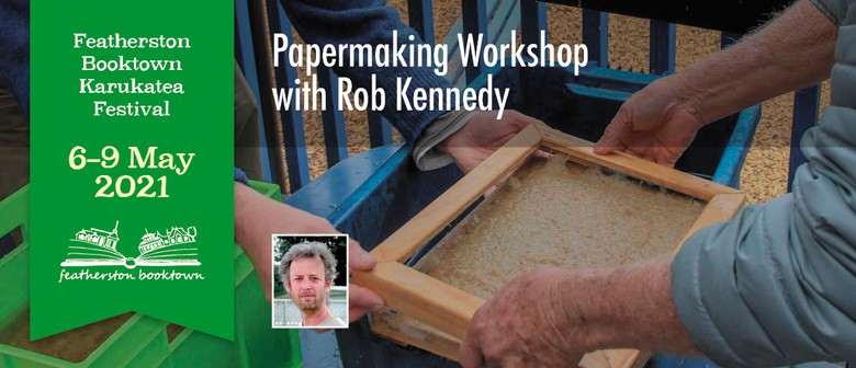 Paper Making With Rob Kennedy - Workshop
