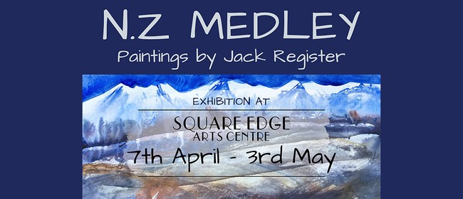 NZ Medley - Paintings by Jack Register