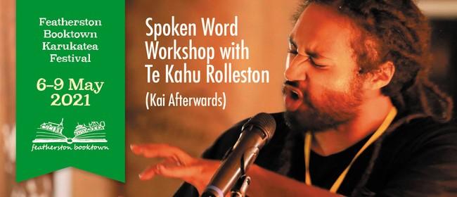 Spoken Word Workshop With Te Kahu Rolleston (Kai Afterwards)
