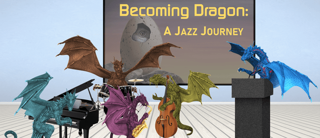 Becoming Dragon: a Jazz Journey