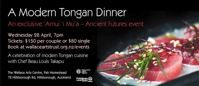 'Amui 'i Mu'a – Ancient Futures: Modern Tongan Dinner