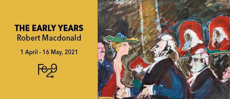 The Early Years - Robert Macdonald