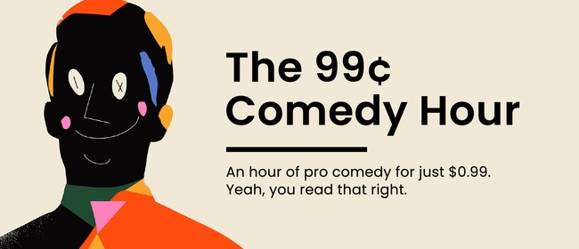 The 99¢ Comedy Hour