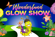 Image for event: Wonderland Glow Show
