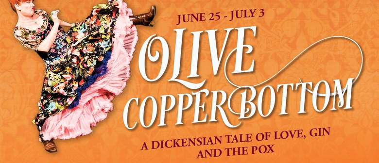 Olive Copperbottom: A Dickensian Tale of Love, Gin & the Pox