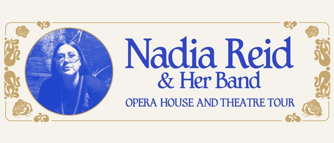 Nadia Reid & Her Band - Opera House & Theatre Tour: SOLD OUT