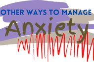 Other Ways To Manage Anxiety