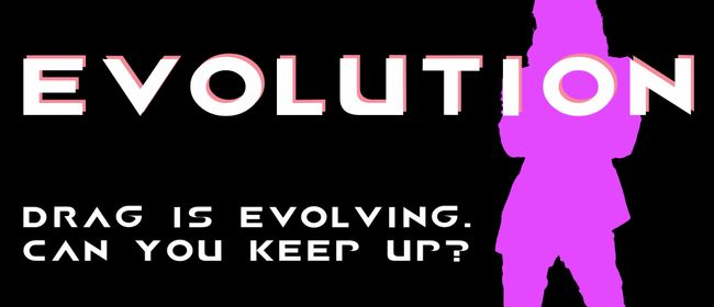 Evolution: Drag Show - July Edition: CANCELLED
