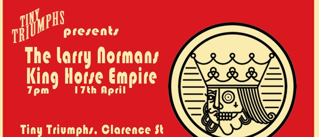 The Larry Normans & King Horse Empire