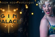 Gin Palace by Boom Boom Room Burlesque