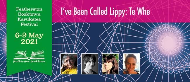 I've Been Called Lippy: Te Whe