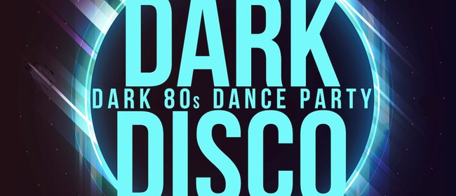 Dark Disco - Alternative 80s Dance Party