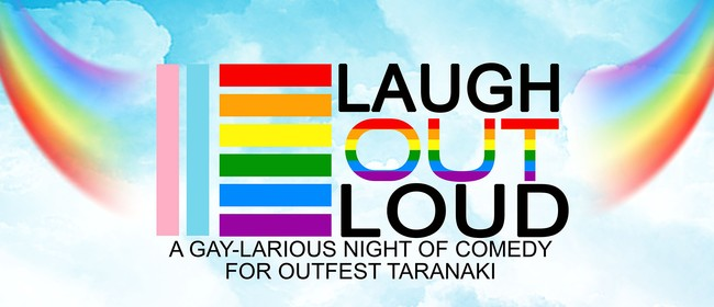 OUTfest Taranaki - Laugh OUT Loud: CANCELLED