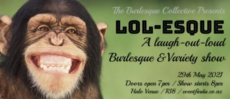 LOL-esque : A Laugh-Out-Loud Burlesque & Variety Show