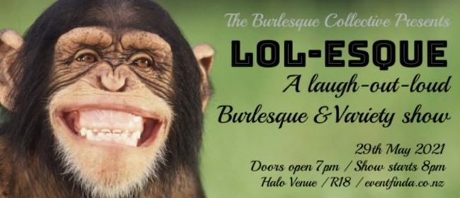 LOL-esque : A Laugh-Out-Loud Burlesque & Variety Show