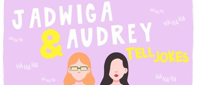 Jadwiga & Audrey Tell Jokes