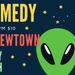 Alien Comedy Newtown
