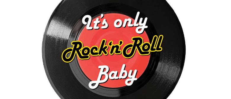 It's Only Rock 'N' Roll Baby