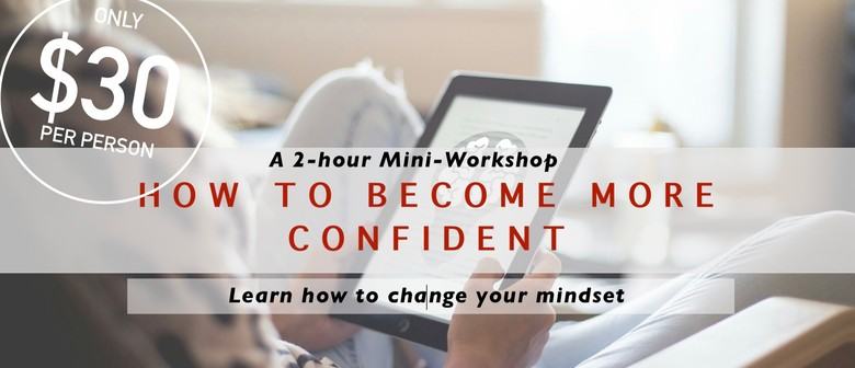 Mini-Workshop: How To Become More Confident