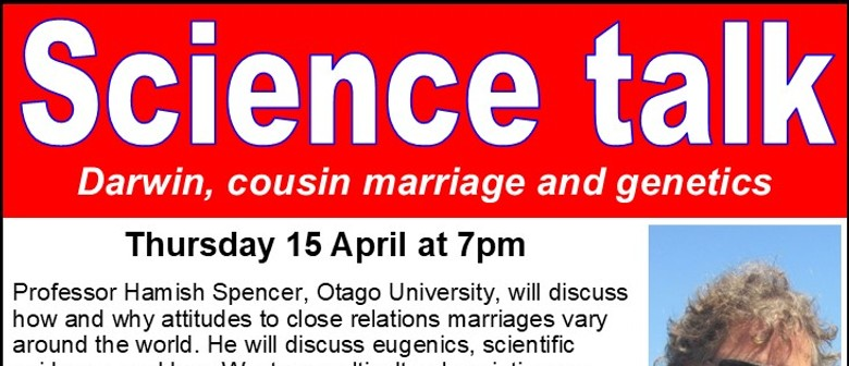 Science Talk: Darwin, Cousin Marriage and Genetics