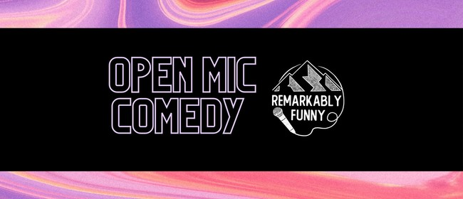 Remarkably Funny presents: Queenstown open mic comedy