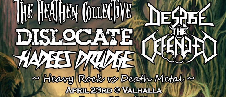 Heathen Collective, DTO, Dislocate and more