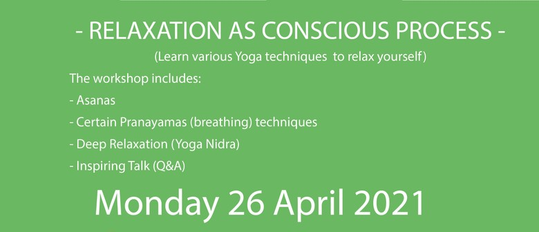 """""""Relaxation As Conscious Process"""" - Mini Workshop  26/4"""