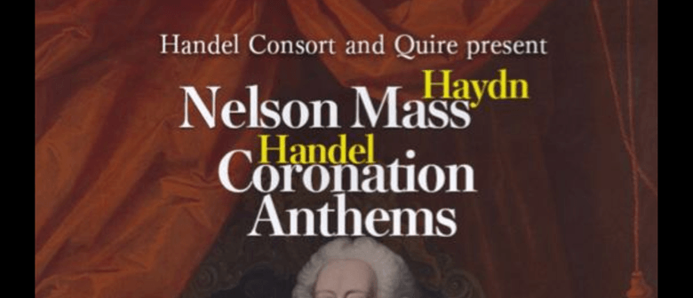 Handel Consort & Quire  Nelson Mass and Coronation Anthems