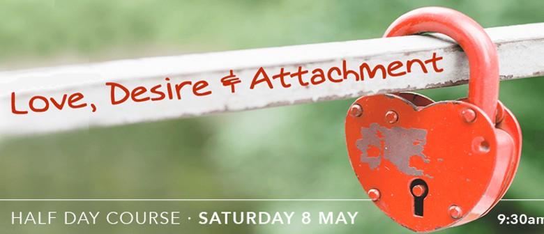 Love Desire & Attachment Half Day Course