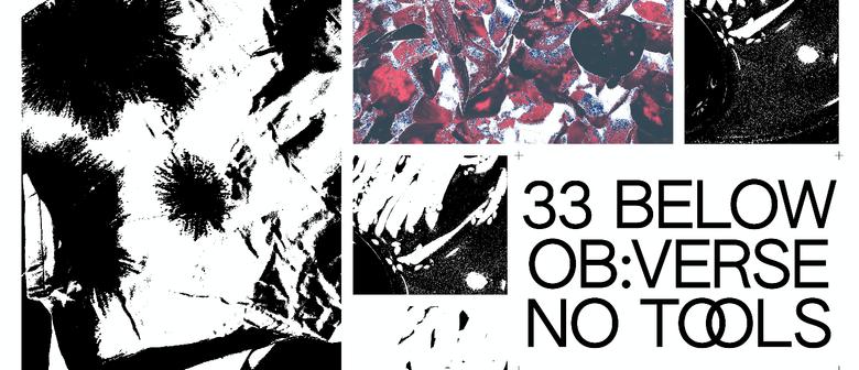 Cave Presents: 33 Below, Ob:verse & No Tools