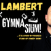 Patch Lambert - It's Not A Gymnasium!