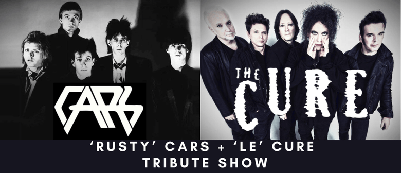 """The Cars  & The Cure Tribute Bands  """"Rusty Cars"""" & """"Le Cure"""""""