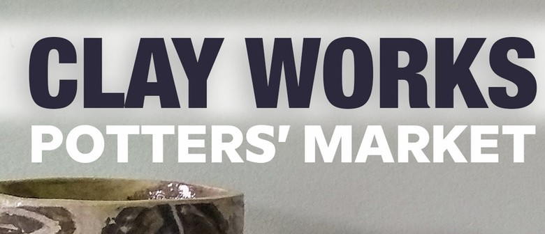 Clay Works Potters' Market 2021