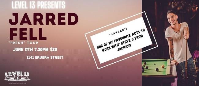 Jarred Fell 'FRESH' Tour