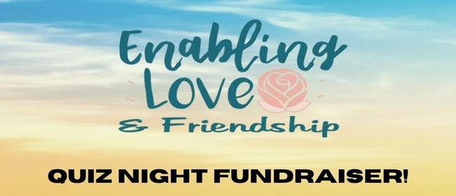 Enabling Love & Friendship Quiz Night Fundraiser