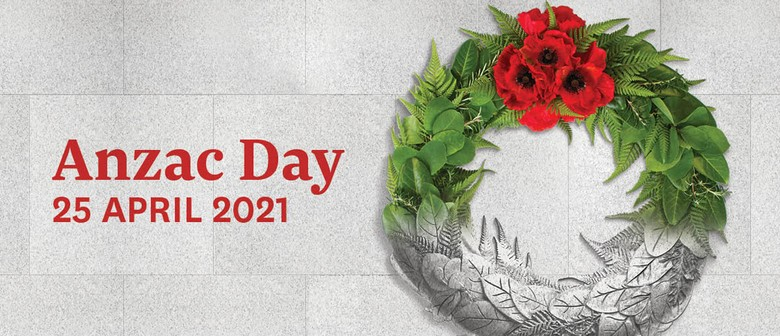 Anzac Day 2021 - Dawn Ceremony and other official events