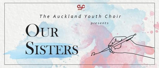 Auckland Youth Choir: Our Sisters