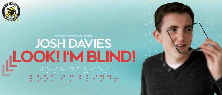 Look! I'm Blind! - Josh Davies NZICF