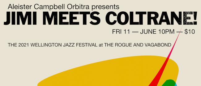 Aleister Campbell Orbita: Jimi Meets Coltrane