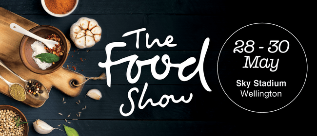 The Wellington Food Show 2021