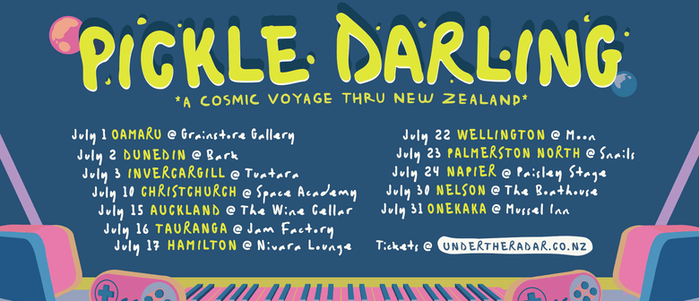 Pickle Darling - Cosmonaut Tour - Nelson
