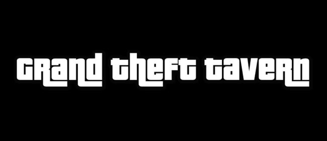 Grand Theft Tavern