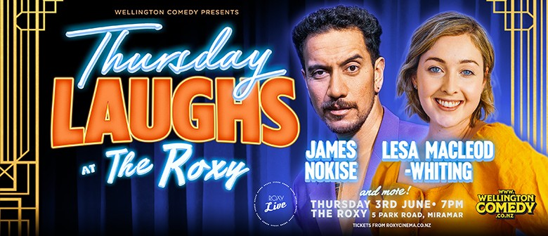 Thursday Laughs at the Roxy, with James Nokise