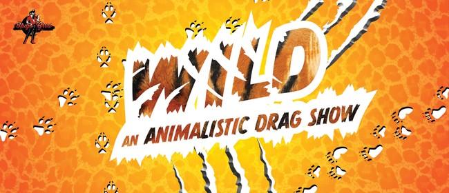 WILD: An Animalistic Drag Show