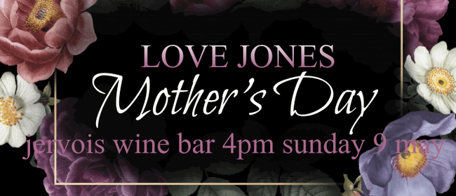 Mother's day with the Love Jones