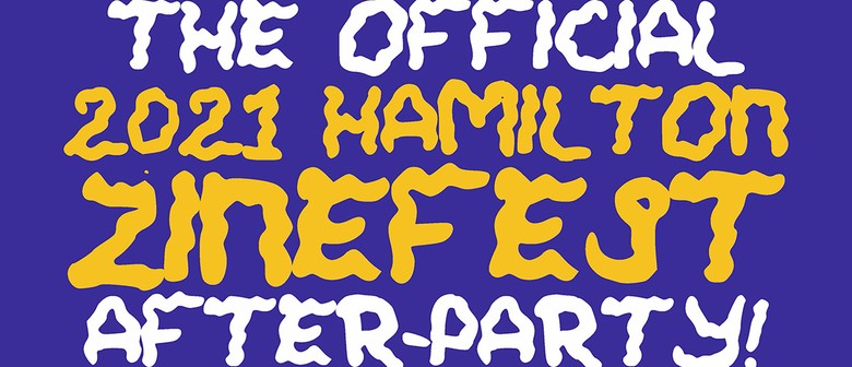 Hamilton Zinefest After Party