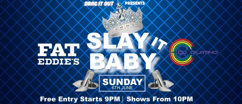 Slay It Baby