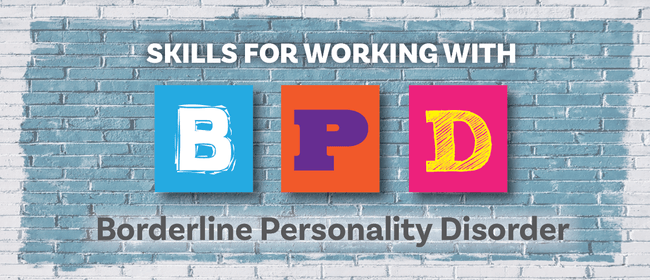 Skills for Working With Borderline Personality Disorder 101
