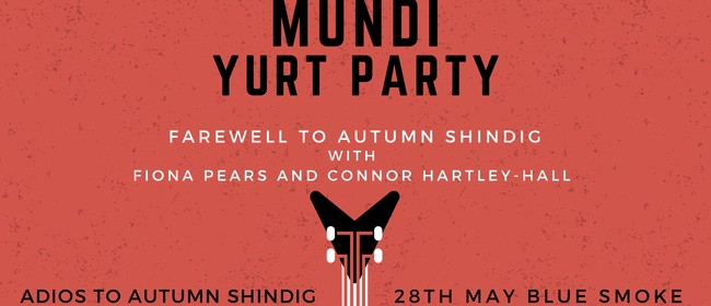 Mundi - Yurt Party with Special Guests